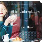 The Unbreakables A Novel, Lisa Barr
