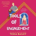 Tools of Engagement A Novel, Tessa Bailey