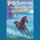 A to Z Mysteries: The Runaway Racehorse, Ron Roy