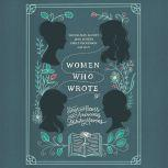 Women Who Wrote Stories and Poems from Audacious Literary Mavens, Louisa May Alcott