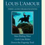 Man Riding West/Grub Line Rider/Down the Pogonip Trail, Louis L'Amour