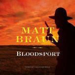 Bloodsport, Matt Braun