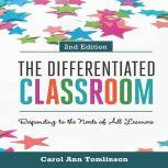 The Differentiated Classroom Responding to the Needs of All Learners, 2nd Edition, Carol Ann Tomlinson