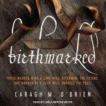 Birthmarked, Caragh M. O'Brien