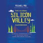 The Global Silicon Valley Handbook, Michael Moe