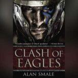 Clash of Eagles, Alan Smale