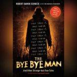 The Bye Bye Man And Other Strange-but-True Tales of the United States of America, Robert Damon Schneck