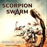 Scorpion Swarm, Michael Cole