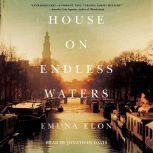 House on Endless Waters A Novel, Emuna Elon
