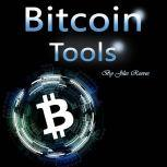 Bitcoin Tools Hacking and Trading Your Way to More Money, Jiles Reeves