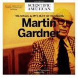 Martin Gardner The Magic and Mystery of Numbers, Scientific American