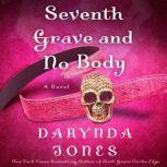 Seventh Grave and No Body, Darynda Jones