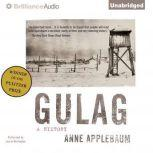Gulag A History, Anne Applebaum