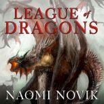 League of Dragons, Naomi Novik
