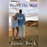 Worth the Wait, Jamie Beck