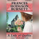 A Lady of Quality, Frances Hodgson Burnett