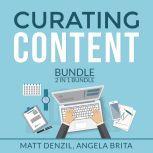 Curating Content Bundle, 2 in 1 Bundle: Content Machine and Manage Content, Matt Denzil