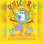 Unicorn is Maybe Not So Great After All, Bob Shea