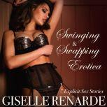 Swinging and Swapping Erotica 7 Explicit Sex Stories, Giselle Renarde