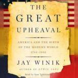 The Great Upheaval, Jay Winik