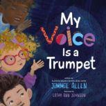 My Voice Is a Trumpet, Jimmie Allen