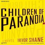 Children of Paranoia, Trevor Shane