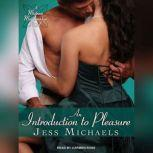 An Introduction to Pleasure, Jess Michaels