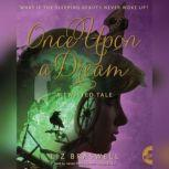 Once Upon a Dream A Twisted Tale, Liz Braswell