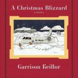 A Christmas Blizzard, Garrison Keillor
