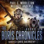 Boris Chronicles Boxed Set Books 1-4, Paul C. Middleton