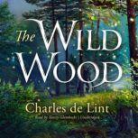 The Wild Wood, Charles de Lint