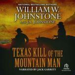 Texas Kill of the Mountain Man, William W. Johnstone