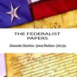 The Federalist Papers, Alexander Hamilton