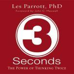 3 Seconds The Power of Thinking Twice, Les Parrott