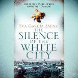 The Silence of the White City, Eva Garcia Saenz