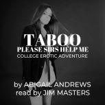 Taboo: Please Sirs, Help Me Pass. College Erotic Adventure, Abigail Andrews