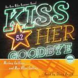 Kiss Her Goodbye A Mike Hammer Novel, Mickey Spillane and Max Allan Collins