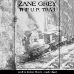 The U.P. Trail, Zane Grey