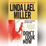 Don't Look Now, Linda Lael Miller