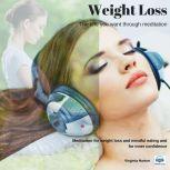 Weight Loss: Get the life you want through meditation, Virginia Harton