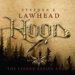 Hood The Legend Begins Anew, Stephen  R Lawhead