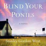 Blind Your Ponies, Stanley Gordon West