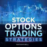 Stock Options Trading Strategies, Nathan Bell