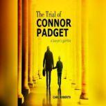 The Trial of Connor Padget a lawyer's gamble, Carl Roberts