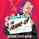 The Frame-Up, Meghan Scott Molin