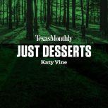 Just Desserts, Katy Vine