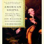 American Gospel God, the Founding Fathers, and the Making of a Nation, Jon Meacham