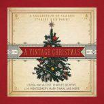 A Vintage Christmas A Collection of Classic Stories and Poems, Thomas Nelson