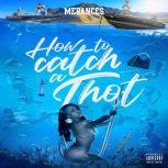 How to Catch a Thot Never give him any Money, ULYSSES MCWHORTER