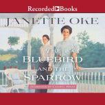 The Bluebird and the Sparrow, Janette Oke
